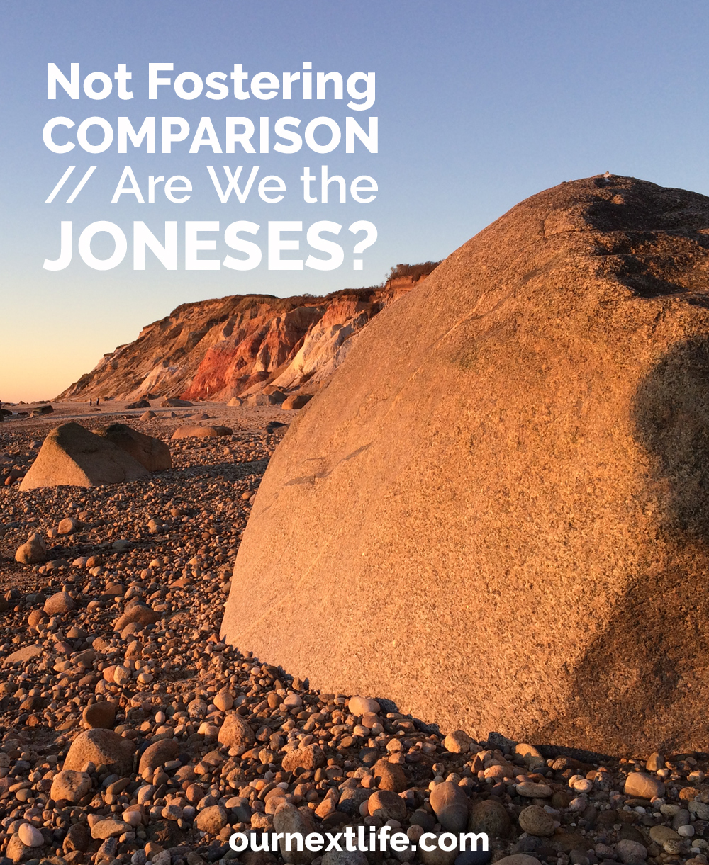 OurNextLife.com // Not Fostering Comparison // Are We the Joneses?