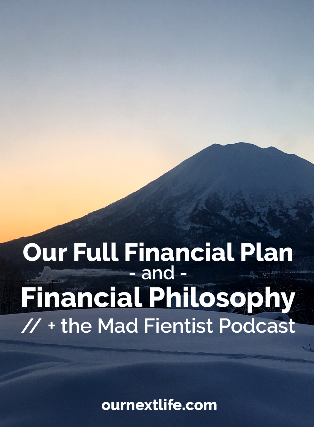 Our Next Life on the Mad Fientist podcast! // Our full financial plan and philosophy, early retirement, financial independence, values-based spending and investing