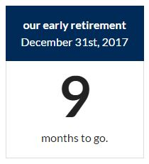 Nine months until we retire early!