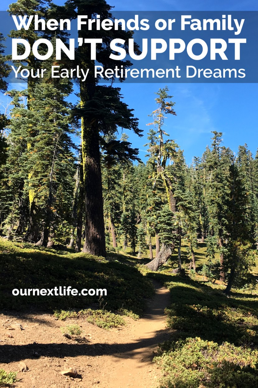OurNextLife.com // When Friends or Family Don't Support Your Early Retirement Dreams