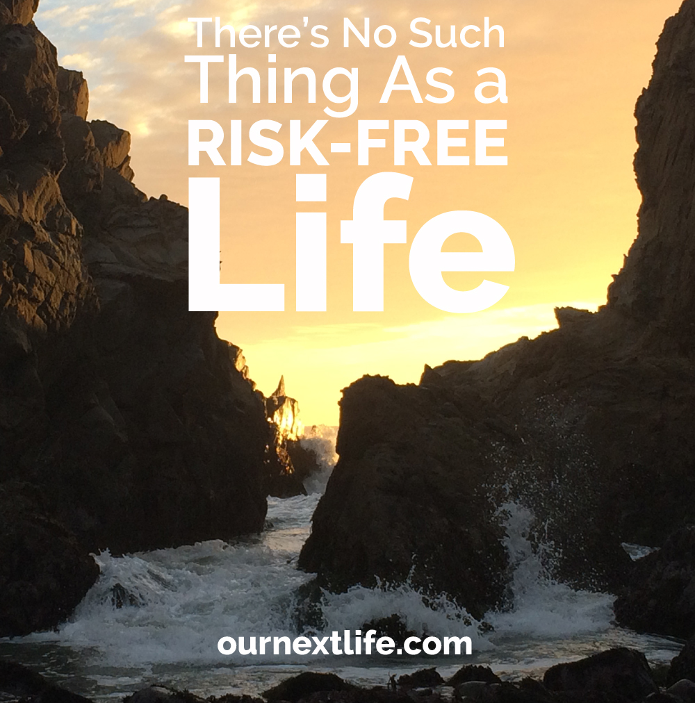 There's no such thing as a risk-free life // risk tolerance, low risk tolerance retirement, false dichotomy