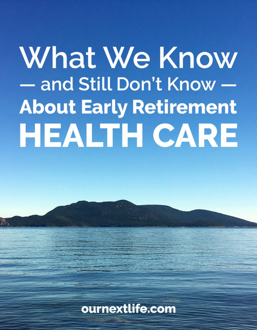 What We Know and Still Don't Know About Early Retirement Health Care // Affordable Care Act, Obamacare, Health Insurance, Health Care Coverage, Early Retirement, Financial Independence, Senate Health Care Bill, AHCA, Early Retirees