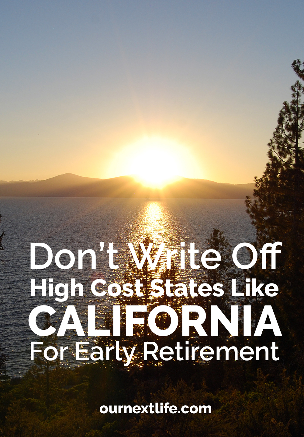 Why we chose California for early retirement // Don't write off high tax states for retirement