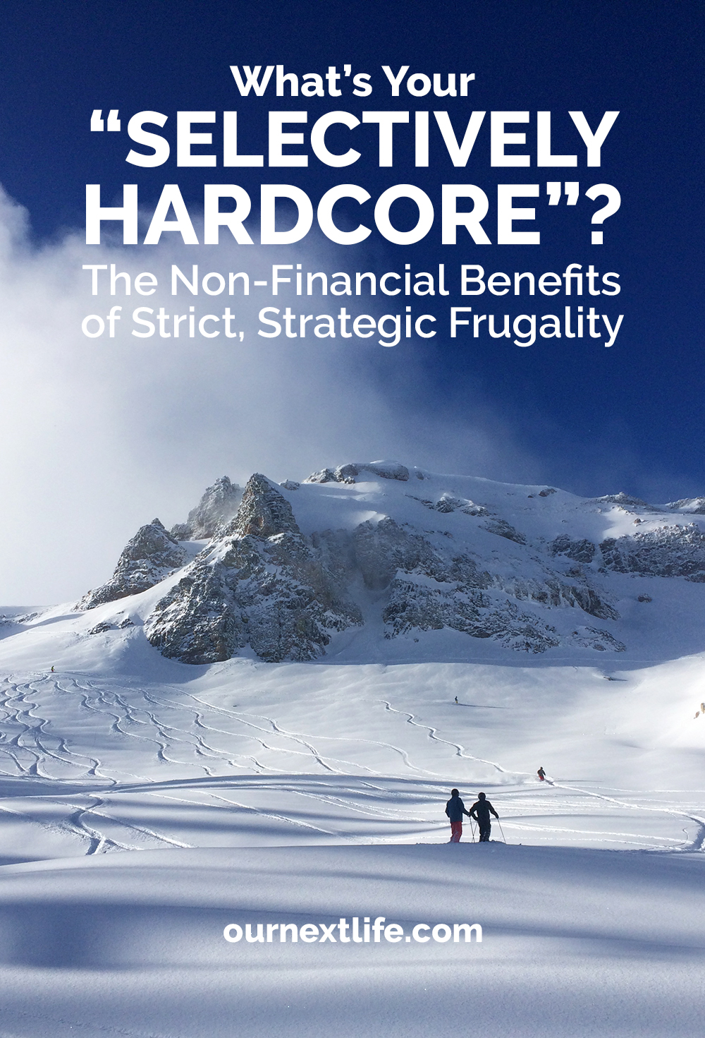 "What's Your ""Selectively Hardcore""? The Non-Financial Benefits of Strict, Strategic Frugality"