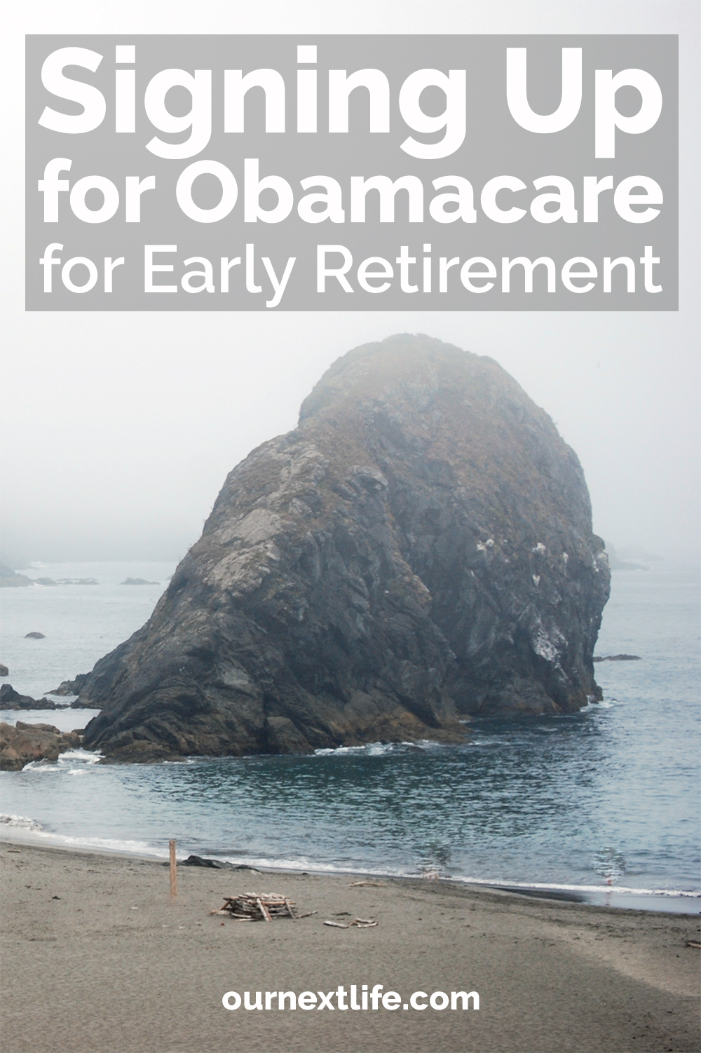Signing up for Affordable Care Act / ACA / Obamacare health insurance for early retirement, as early retirees