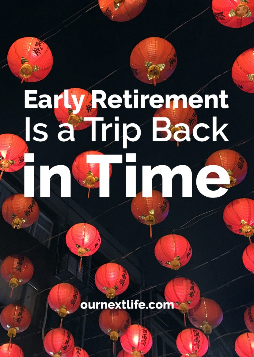 Early Retirement Is Like Traveling Back in Time // There are so many ways being early retired has felt like traveling going in time, like sleeping more, having to budget again and traveling at a totally different standard. It's great!