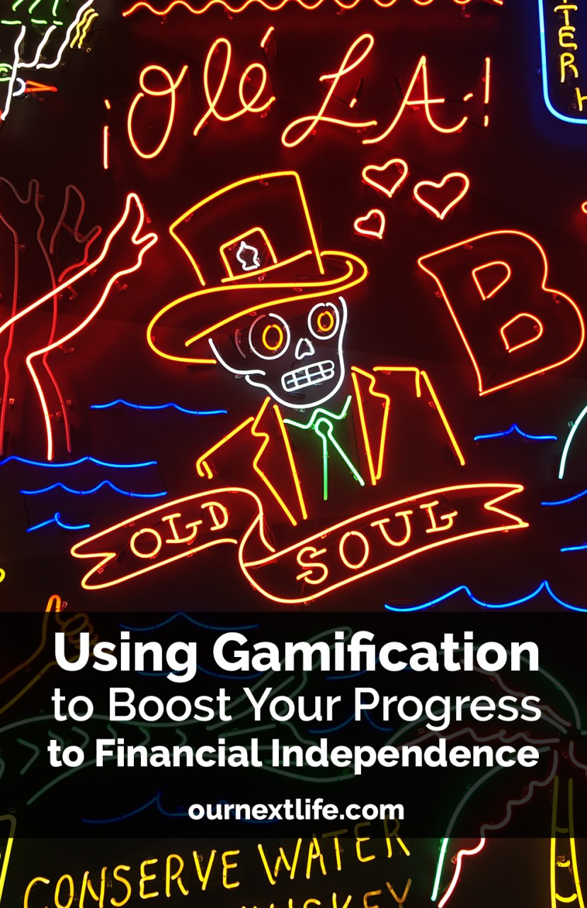 OurNextLife.com // Using gamification to boost your progress to financial independence or early retirement