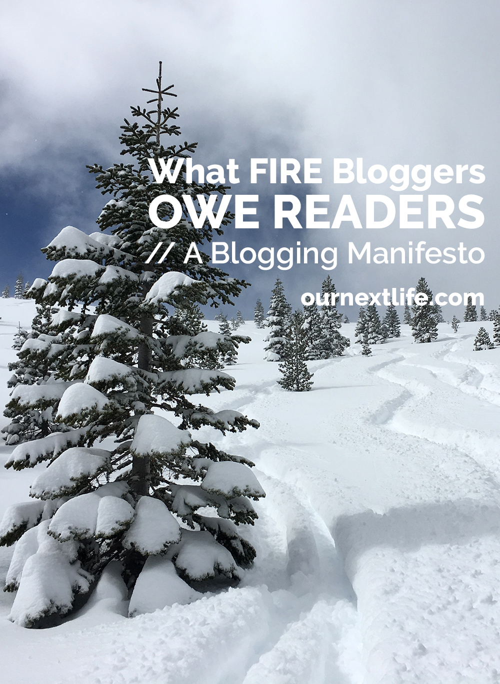 What FIRE Bloggers Owe Readers: A Blogging Manifesto // Our Next Life // I love our financial independence/early retirement blog community like crazy, but there are some things we can all be doing to serve readers better. Some of them are simple, and some aren't. But we owe it to our readers to be more transparent and to be more in touch with what our readers are up against.