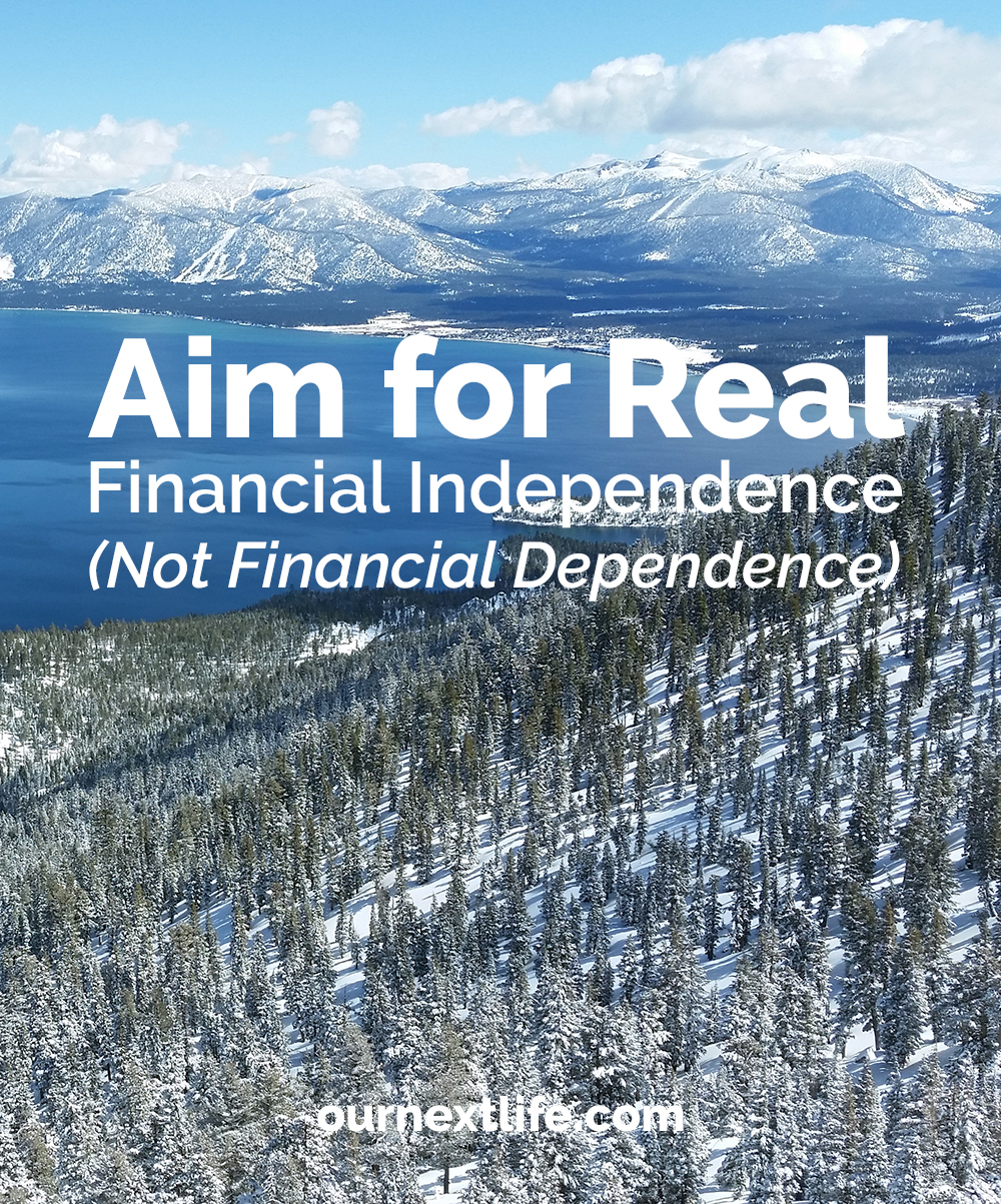 OurNextLife.com // In a Couple? Aim for Real Financial Independence, Not Financial Dependence, Especially If You Want to Retire Early!