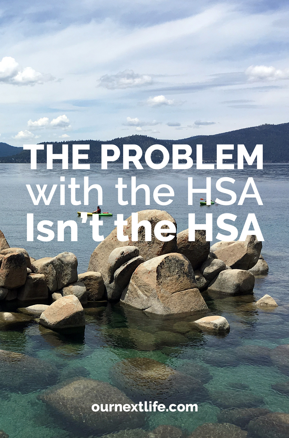 The problem with the HSA (health savings account) isn't the HSA // OurNextLife.com, early retirement, financial independence