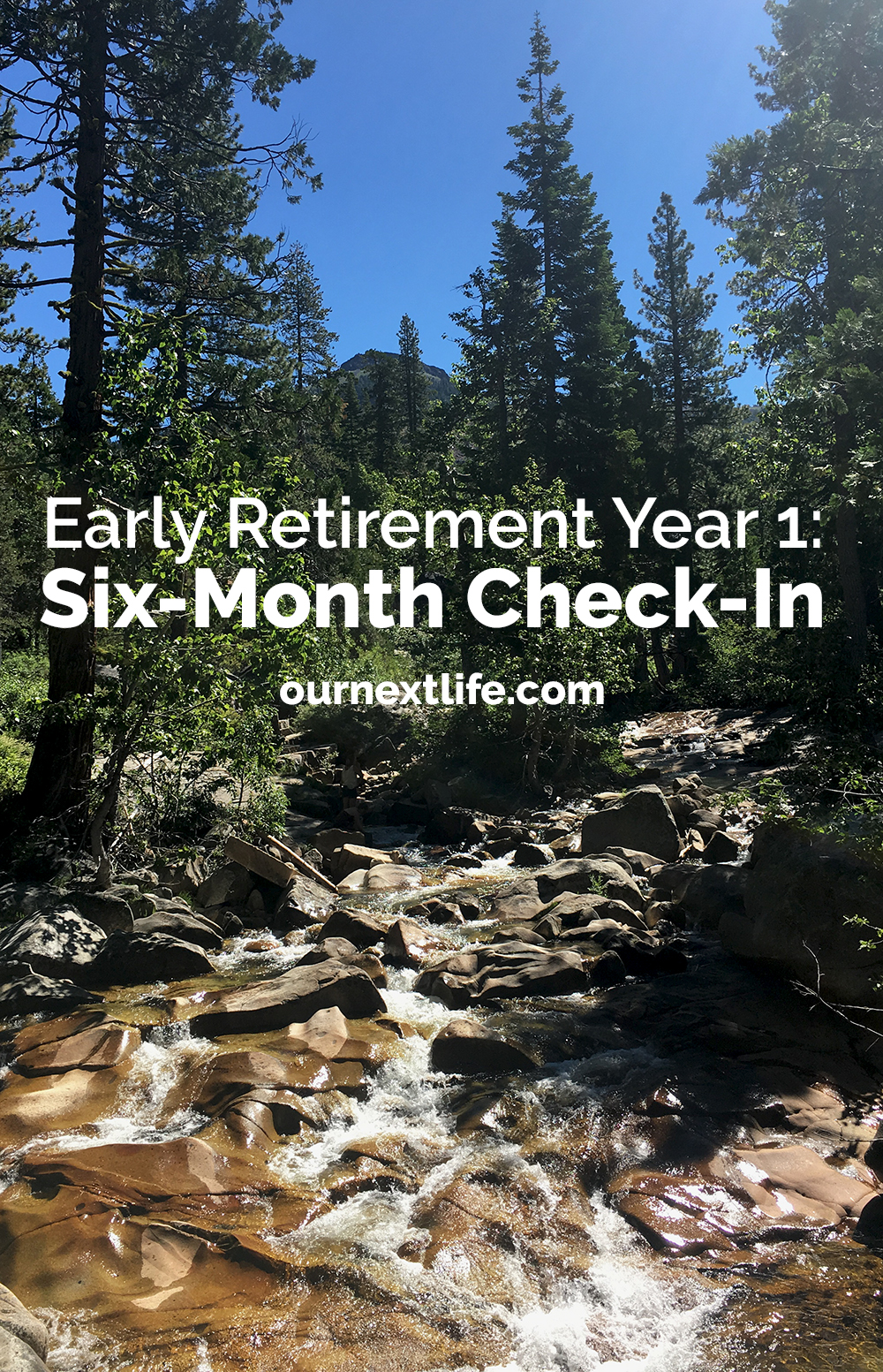 OurNextLife.com // First Year of Early Retirement, Six Month Check-In // Financial independence, happiness, adventure, FIRE movement
