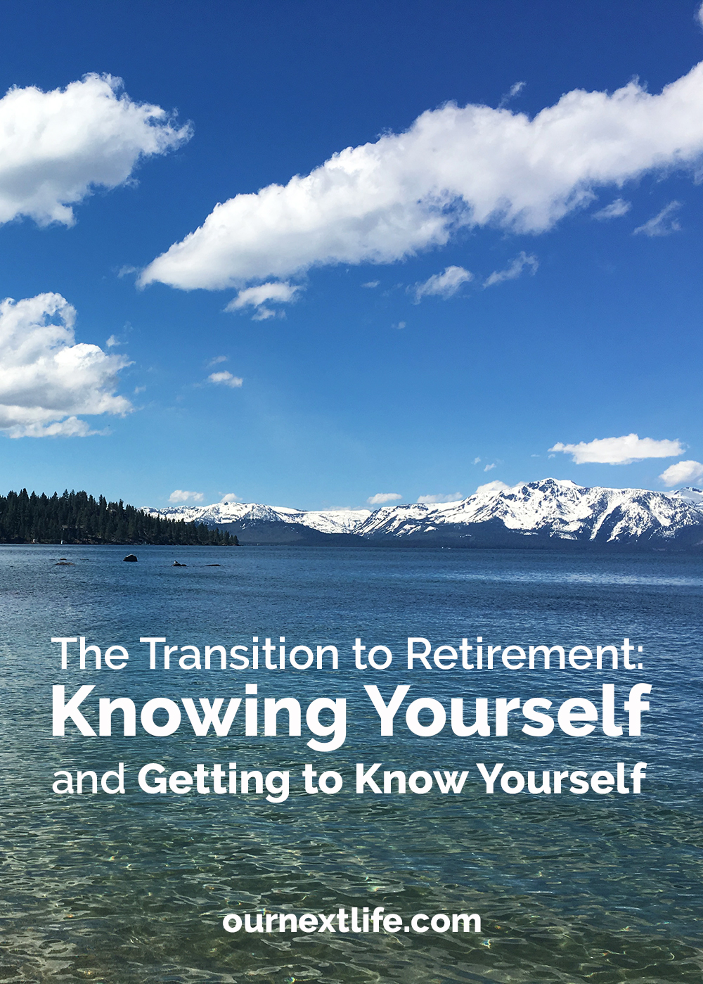 The Transition to Retirement: Knowing Yourself and Getting to Know Yourself // OurNextLife.com, early retirement, work optional, financial independence, adventure, happiness, purpose, FIRE movement