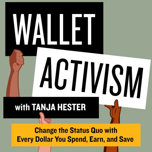 Wallet Activism, a podcast by Tanja Hester