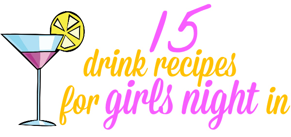 10 drink recipes for girls night in