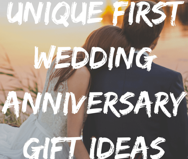 First Year Of Marriage Gift Ideas For Couples Discover  Unique First Year Of