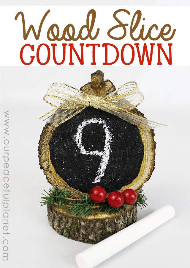 Make A Countdown From Wood Slices Our Peaceful Planet