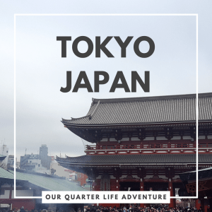 Tokyo Japan Our Quarter Life Adventure