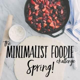 The Minimalist Foodie Challenge:  Spring