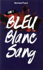 Bleu Blanc Sang - 1 Bleu (couverture)