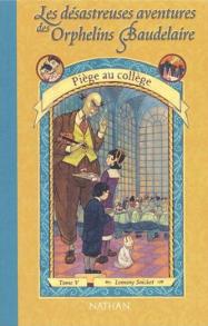 Orphelins Baudelaire, t5, Piège au collège