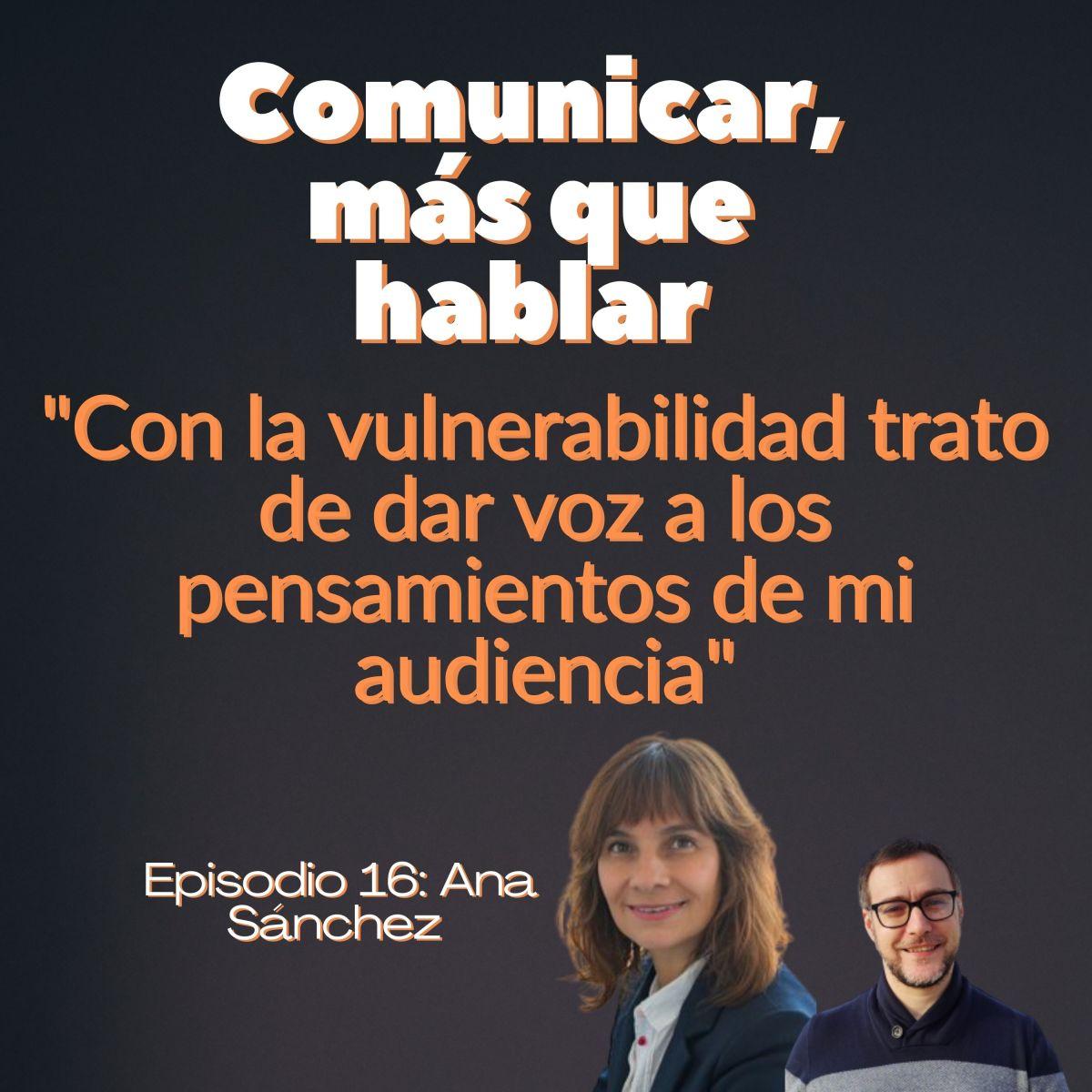 """Café con Ana Sánchez """"Con la vulnerabilidad trato de dar voz a los pensamientos de mi audiencia"""""""