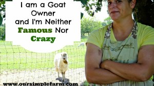 I am a Goat Owner and I'm Neither Famous nor Crazy