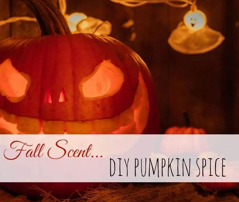 Fall Scents - DIY Pumpkin Spice