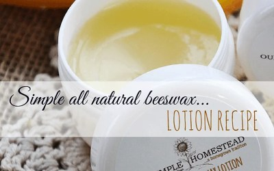 Simple All Natural Beeswax Lotion Recipe
