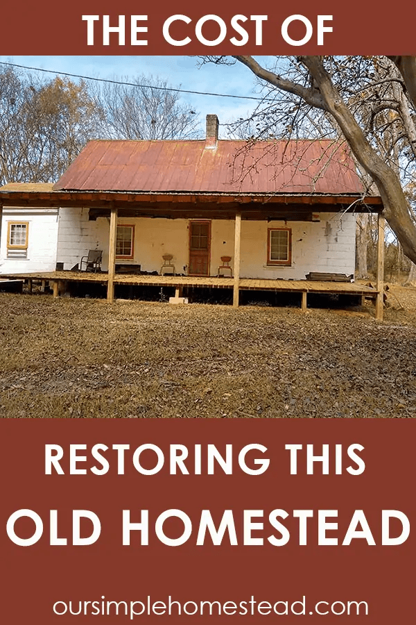 cost of restoring an old homestead
