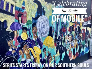 """Celebrating The Souls of Mobile"" series starts Friday"