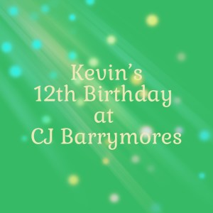 Kevin's 12th Birthday at CJ Barrymore's