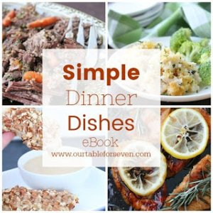 Simple Dinner Dishes Ebook from Table for Seven