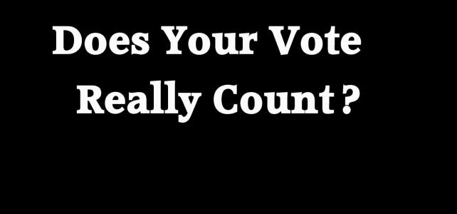 Does Your Vote Really Count? (46sec)