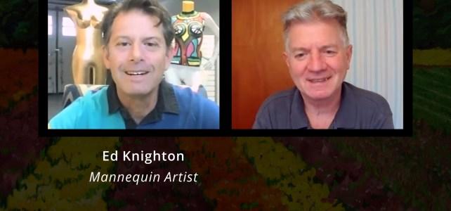 Ed Knighton, Mannequin Artist