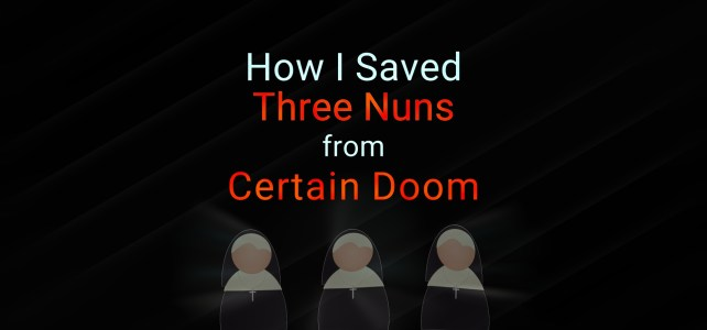 How I Saved Three Nuns from Certain Doom, by George Alger