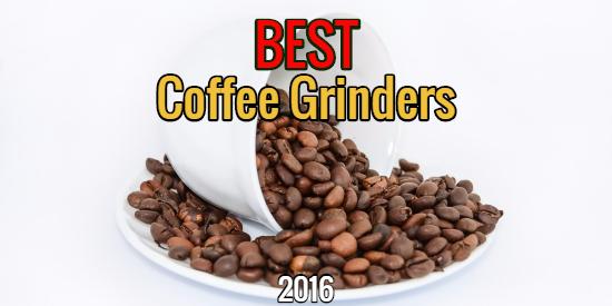 coffee grinder, best coffee grinder, 10 best coffee grinders, coffee grinder reviews, coffee grinder 2016
