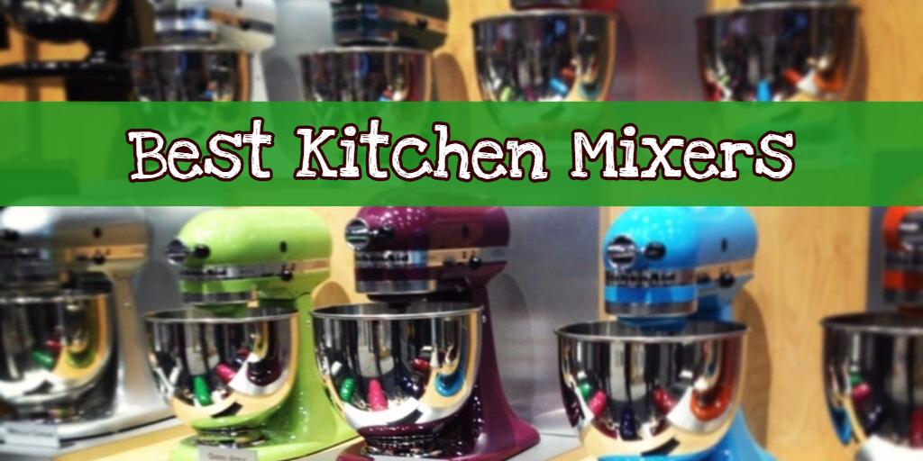 best kitchen mixers