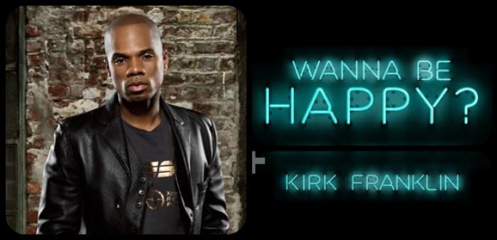 Kirk-Franklin-Wanna-Be-Happy-slide