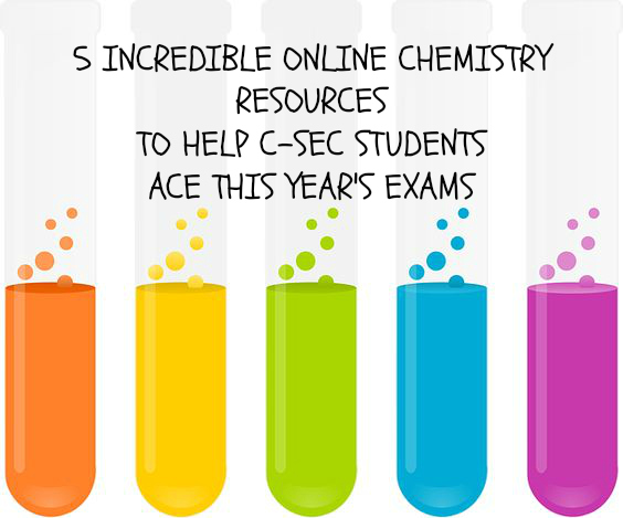 5 Online Resources to Help Chemistry Students ace This Year's C-SEC Exams