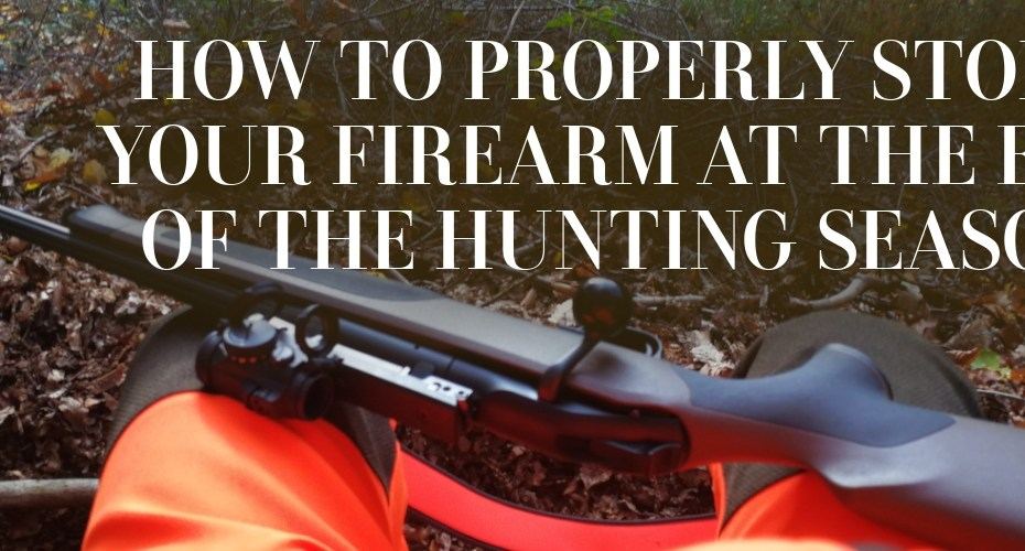 How to properly store your firearm at the end of the hunting season
