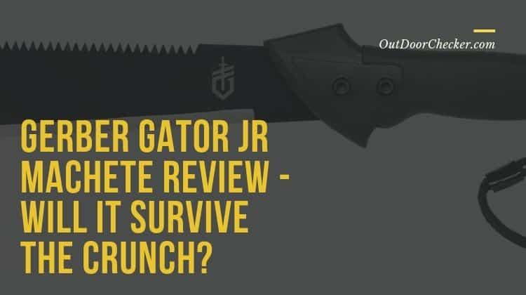 Gerber Gator Jr Machete Review: