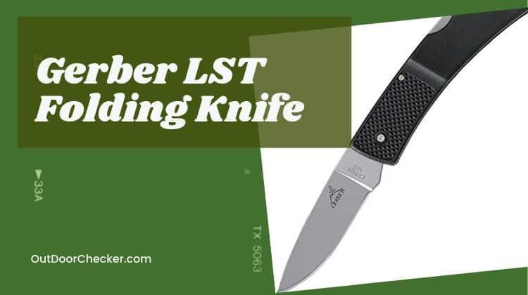 Gerber LST Folding Knife – Amazing Lightweight Indestructibility