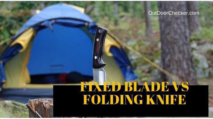 Fixed Blade vs Folding Knife