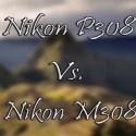 Nikon P308 vs M308