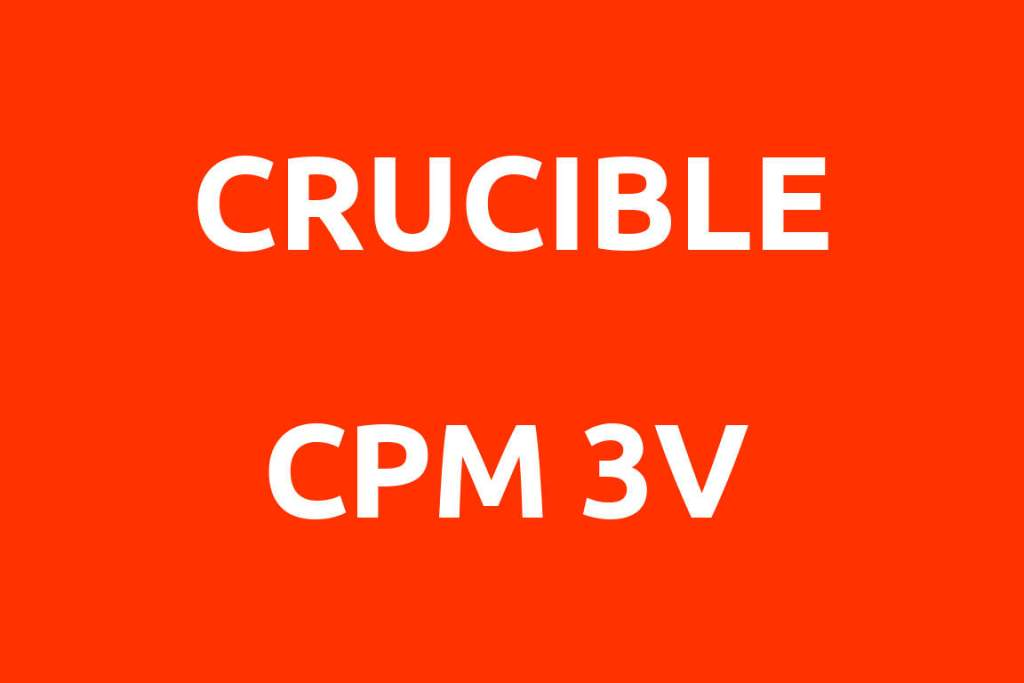 CRUCIBLE-CPM-3V-Datenblatt