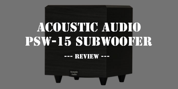 acoustic audio psw-15 subwoofer review