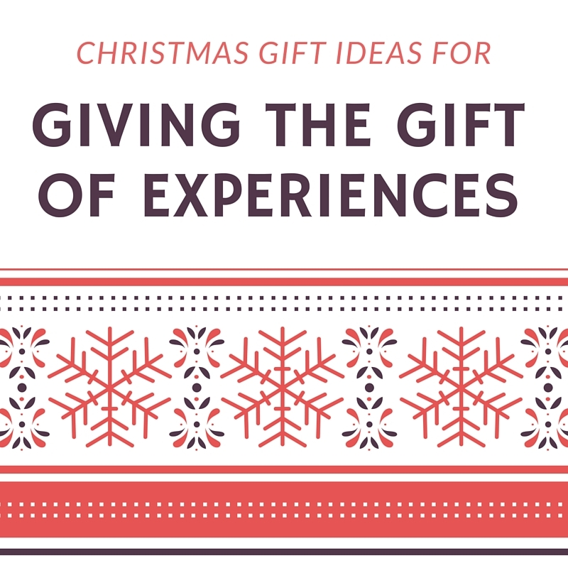 Christmas Gift Ideas For Giving the Gift of Experiences