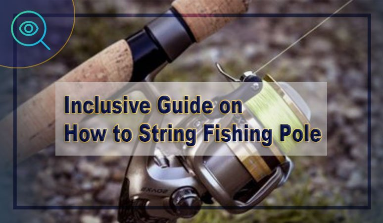 How-to-String-a-Fishing-Pole