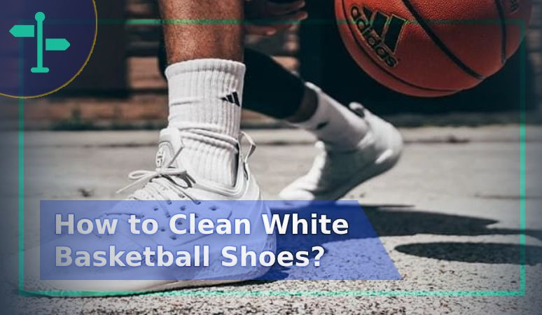 How to Clean White Basketball Shoes