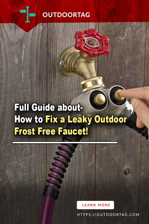 Full Guide about-  How to Fix a Leaky Outdoor Frost Free Faucet